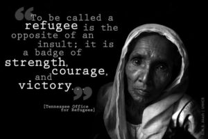 To be called a refugee is the opposite of an insult; it is a badge of strength, courage, and victory.
